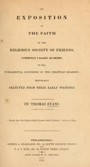 Cover of: An exposition of the faith of the Religious Society of Friends, commonly called Quakers
