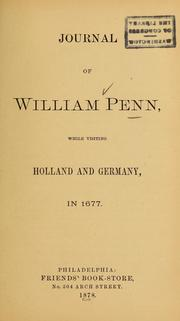 Cover of: Journal of William Penn, while visiting Holland and Germany, in 1677