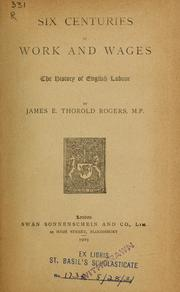 Cover of: Six centuries of work and wages | Rogers, James E. Thorold