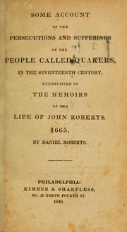 Cover of: Some account of the persecutions and sufferings of the people called Quakers, in the seventeenth century ...