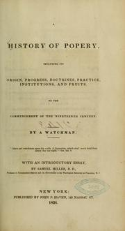 Cover of: A history of popery, including its origin, progress, doctrines, practice, institutions, and fruits, to the commencement of the nineteenth century