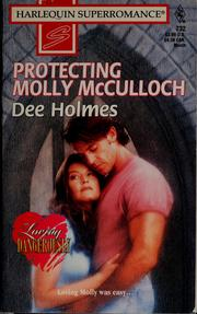 Cover of: Protecting Molly McCulloch | Dee Holmes