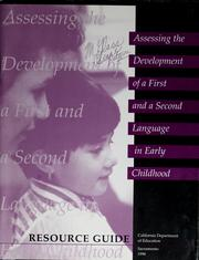 Cover of: Assessing the development of a first and a second language in early childhood | Santa Cruz County (Calif.). Office of Education