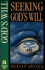 Cover of: Seeking God's will | Dudley J. Delffs