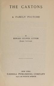 The Caxtons, a family picture by Edward Bulwer Lytton