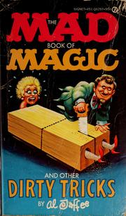 Cover of: The Mad book of magic and other dirty tricks | Al Jaffee