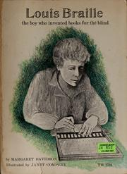 Cover of: Louis Braille, the boy who invented books for the blind | Margaret Davidson