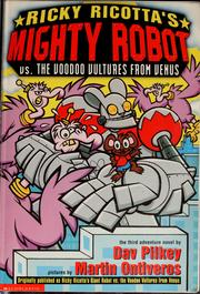 Cover of: Ricky Ricotta's mighty robot vs. the voodoo vultures from Venus | Dav Pilkey