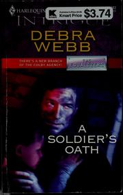 Cover of: A soldier's oath | Debra Webb