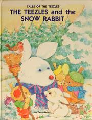 Cover of: The Teezles and the snow rabbit | Terry Barber