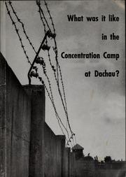 Cover of: What was it like in the concentration camp at Dachau? | Johann Neuhäusler