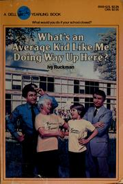 Cover of: What's an average kid like me doing way up here? | Ivy Ruckman