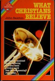 Cover of: What Christians believe | John F. Balchin