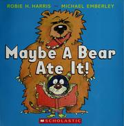 Cover of: Maybe a bear ate it!