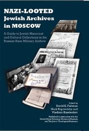 Cover of: Nazi-Looted Jewish Archives in Moscow