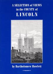 A selection of views in the County of Lincoln by Bartholomew Howlett