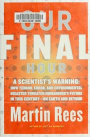 Cover of: Our final hour by Martin J. Rees