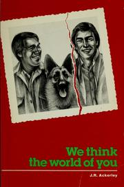 Cover of: We think the world of you | J. R. Ackerley