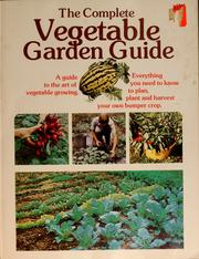 Cover of: The complete vegetable garden guide | Leonard D. Topoleski