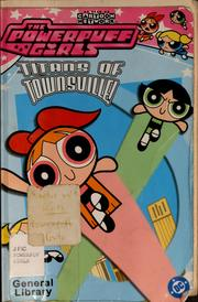 Cover of: The Powerpuff Girls titans of townsville |