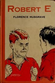 Cover of: Robert E ... | Florence Musgrave