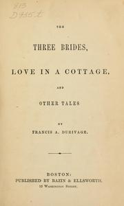 Cover of: The three brides, Love in a cottage, and other tales