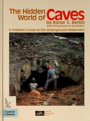 Cover of: The hidden world of caves | Ronal C. Kerbo