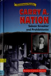 Carry A. Nation by Bonnie C. Harvey