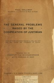 Cover of: The general problems raised by the codification of Justinian | Paul Collinet