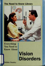 Cover of: Everything you need to know about vision disorders | Debbie Stanley