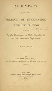 Cover of: Arguments in favor of the freedom of immigration at the port of Boston
