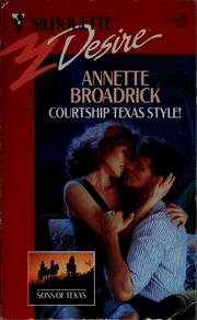 Cover of: Courtship Texas style! | Annette Broadrick