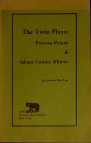 Cover of: The twin plays: Port-au-Prince & Adams County, Illinois