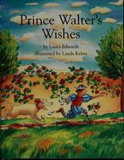 Cover of: Prince Walter's wishes by Laura Edwards