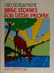 Cover of: Bible stories for little people | Ruth Johnson Jay