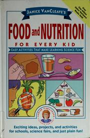 Cover of: Janice VanCleave's food and nutrition for every kid