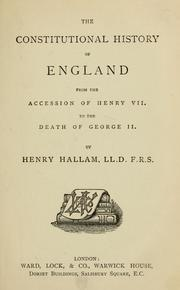 Cover of: The constitutional history of England, from accession of Henry VII to the death of George II
