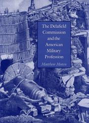 Cover of: The Delafield Commission and the American military profession