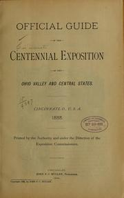 Cover of: Official guide of the Centennial exposition of the Ohio Valley and central states by Cincinnati. Centennial exposition of the Ohio Valley and central states, 1888. [from old catalog]