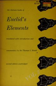 Cover of: The thirteen books of Euclid's Elements | translated from the text of Heiberg, with introd. and commentary by Sir Thomas L. Heath.