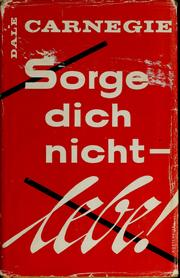 Cover of: Sorge Dich nicht-- lebe!