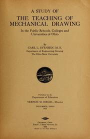 Cover of: A study of the teaching of mechanical drawing in the public schools, colleges and universities of Ohio
