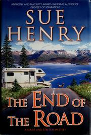 Cover of: The end of the road: a Maxie and Stretch mystery