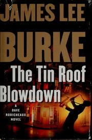 Cover of: The Tin Roof Blowdown: A Dave Robicheaux Novel