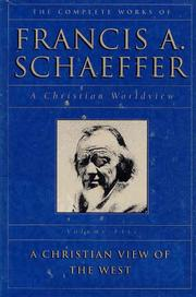 Cover of: The Complete Works of Francis A. Schaeffer: a Christian worldview.