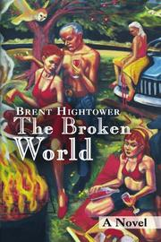 The Broken World by Brent Hightower