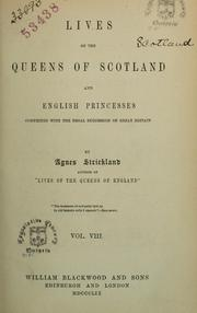 Cover of: Lives of the queens of Scotland and English princesses connected with the regal succession of Great Britain | Agnes Strickland