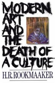 Modern art and the death of a culture by Rookmaaker, H. R.