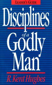 Cover of: Disciplines of a Godly Man (Study Guide) | R. Kent Hughes