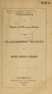 Cover of: Catalogue of regular and honorary members of the Clariosophic Society of South Carolina College. | South Carolina. University. Clariosophic Society.